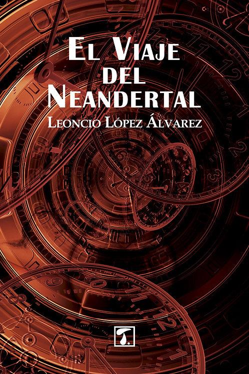 EL VIAJE DEL NEANDERTAL (Leoncio López)