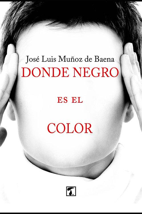 DONDE NEGRO ES EL COLOR (Muñoz de Baena)