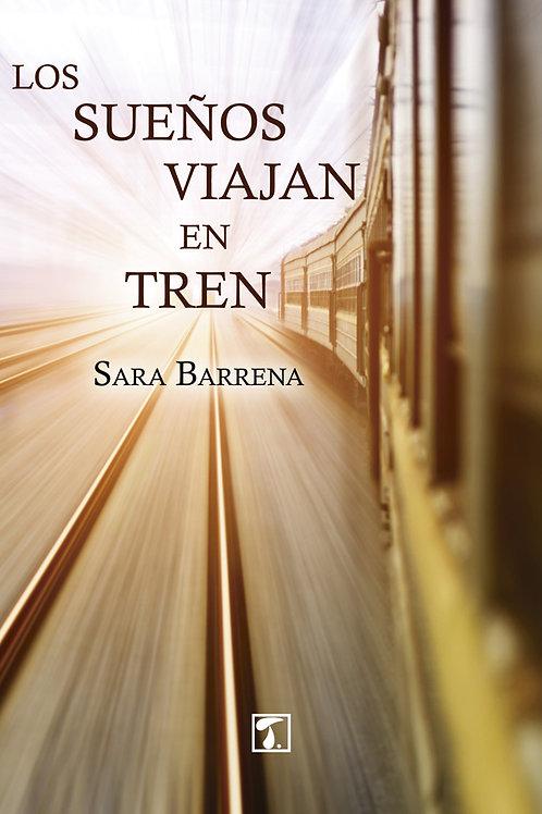 LOS SUEÑOS VIAJAN EN TREN (Sara Barrena)