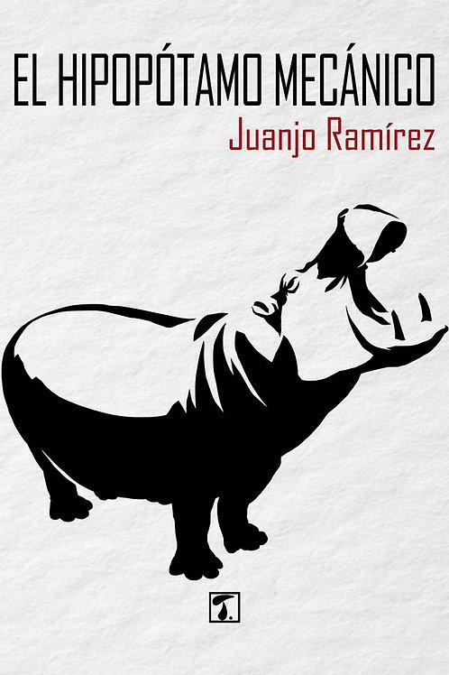 EL HIPOPÓTAMO MECÁNICO (Juanjo Ramírez)