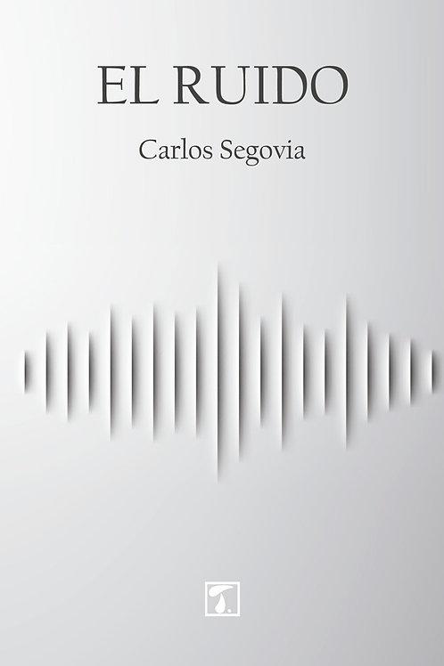 EL RUIDO (Carlos Segovia)