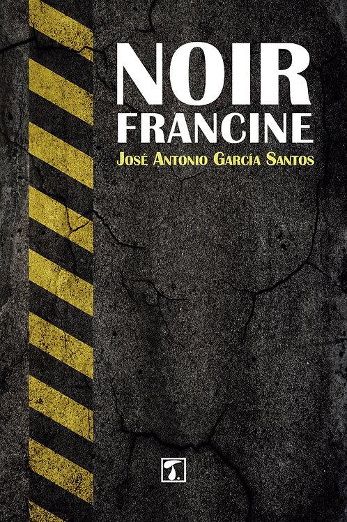NOIR FRANCINE (J.A. García Santos)