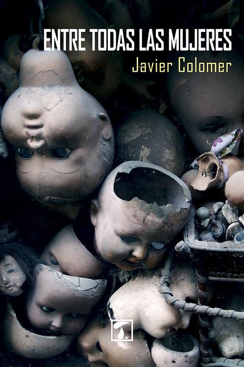 ENTRE TODAS LAS MUJERES (Javier Colomer)