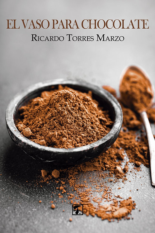 EL VASO PARA CHOCOLATE (Ricardo Torres)