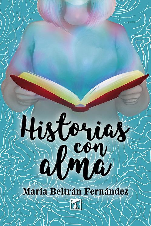 HISTORIAS CON ALMA (María Beltrán)