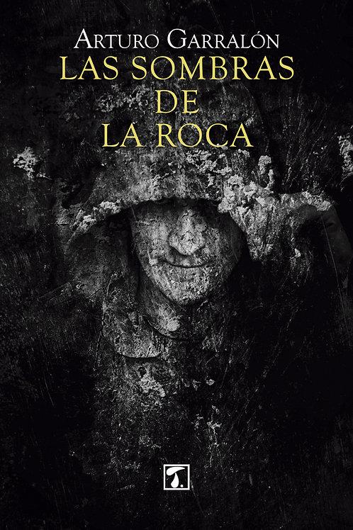 LAS SOMBRAS DE LA ROCA (Arturo Garralón)