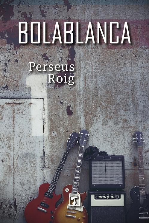 BOLABLANCA (Perseus Roig)