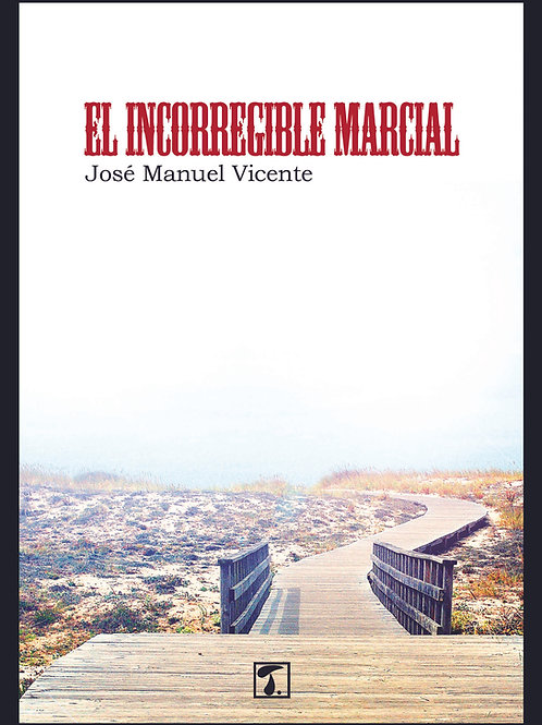 EL INCORREGIBLE MARCIAL (J.M. Vicente)