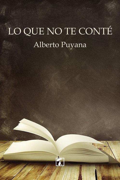 LO QUE NO TE CONTÉ (Alberto Puyana)