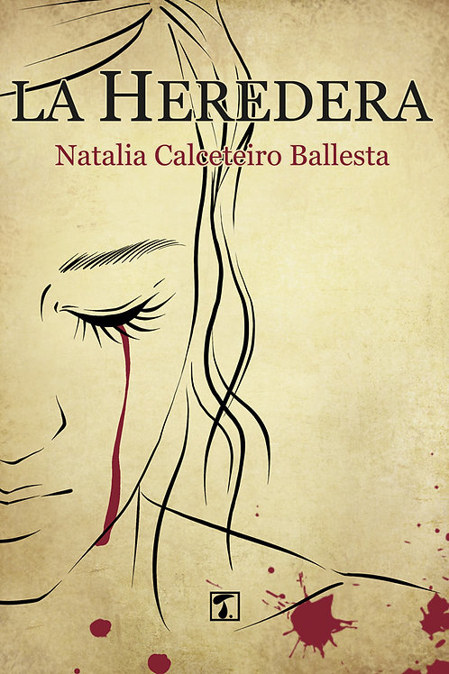 LA HEREDERA (Natalia Calceteiro)