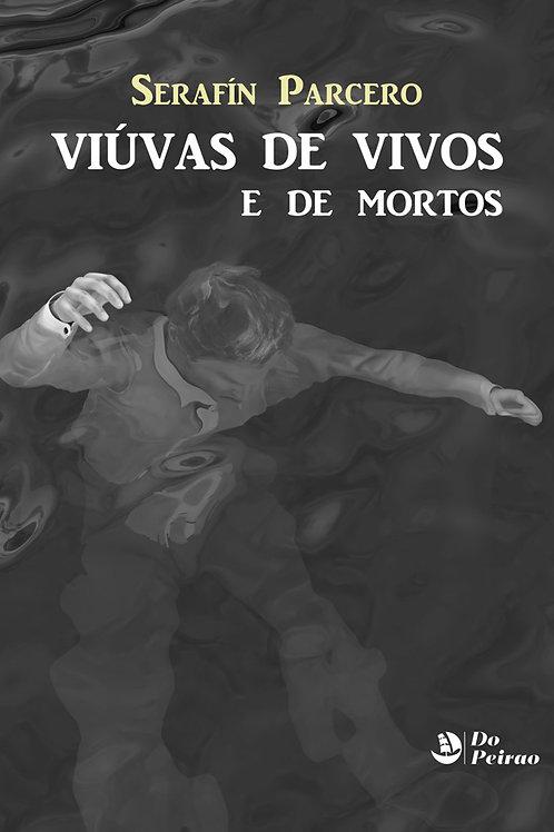 VIÚVAS DE VIVOS E DE MORTOS (Serafín Parcero)