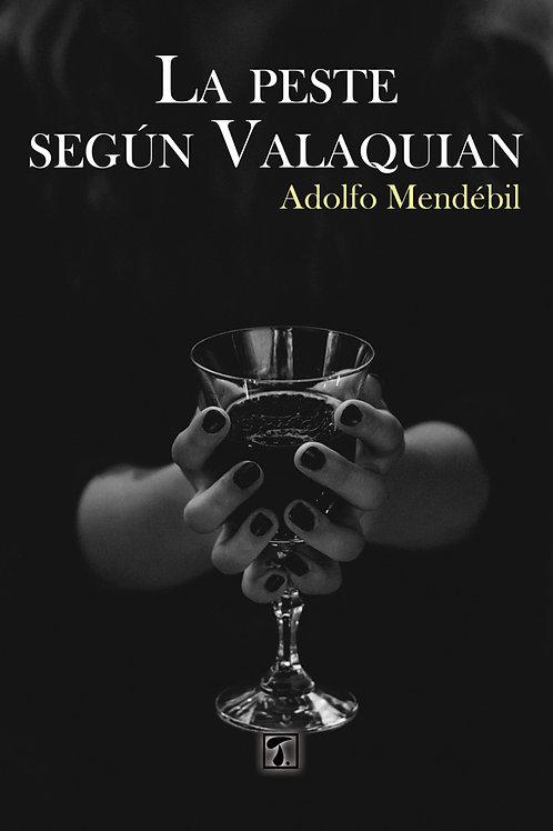 LA PESTE SEGÚN VALAQUIAN (Adolfo Mendébil)