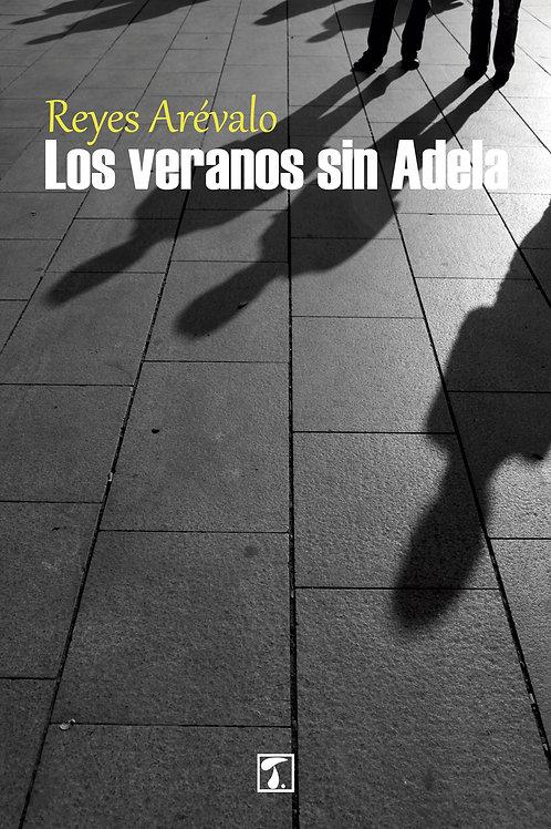 LOS VERANOS SIN ADELA (Reyes Arévalo)