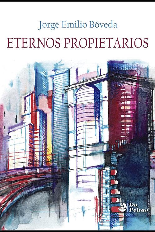 ETERNOS PROPIETARIOS (Jorge Emilio Bóveda)