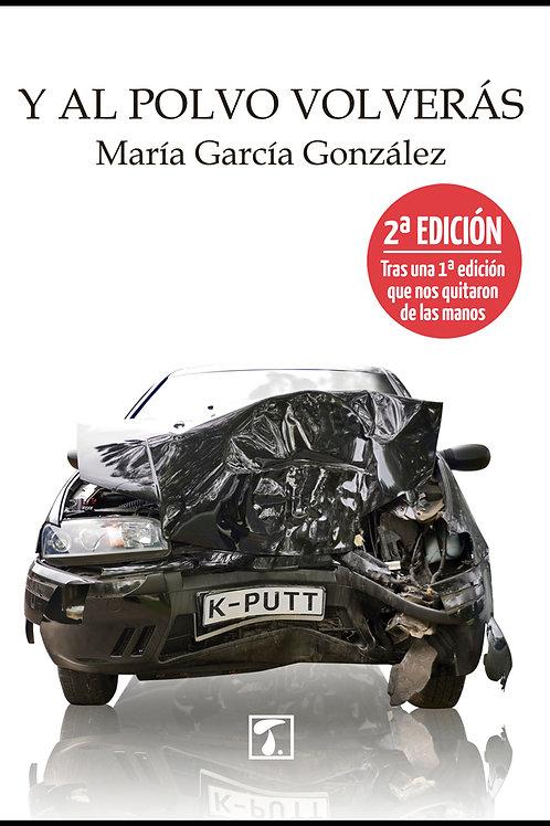 Y AL POLVO VOLVERÁS (María García González)