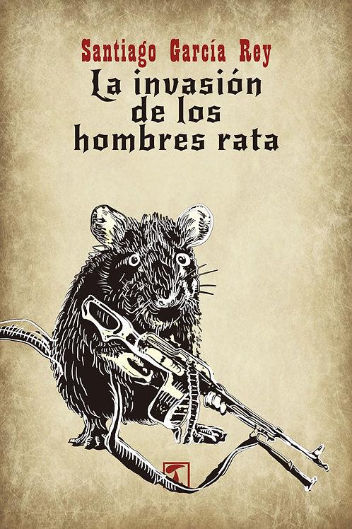 LA INVASIÓN DE LOS HOMBRES RATA (Santiago García Rey)