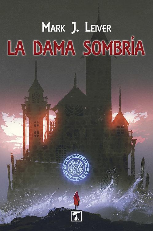 LA DAMA SOMBRÍA (Mark J. Leiver)