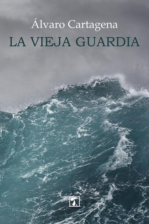 LA VIEJA GUARDIA (Álvaro Cartagena)