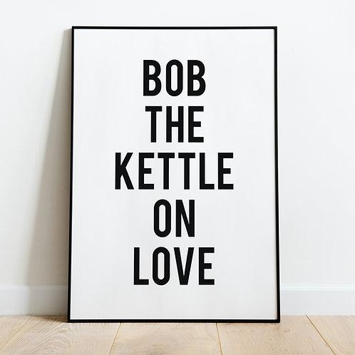Bob The Kettle On