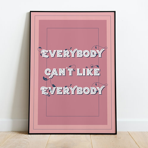 Everybody Can't Like Everybody
