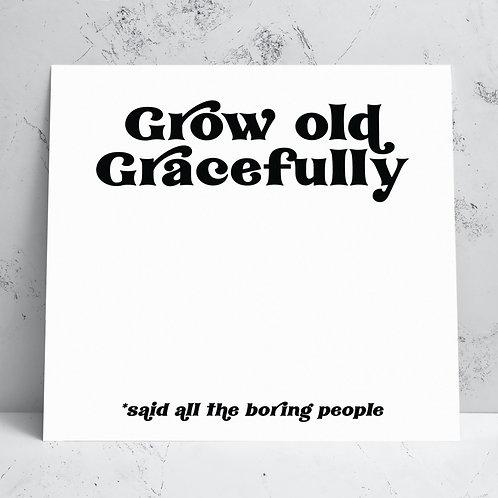Grow Old Birthday Card