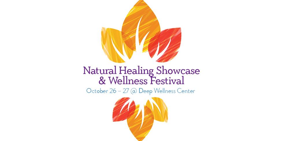 Sunday: Natural Healing Showcase & Wellness Festival