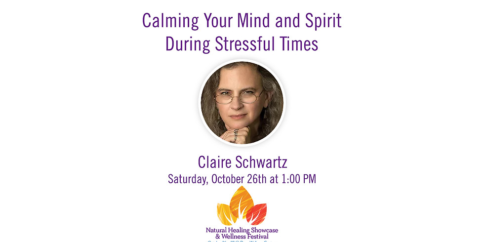Calming Your Mind & Spirit During Stressful Times