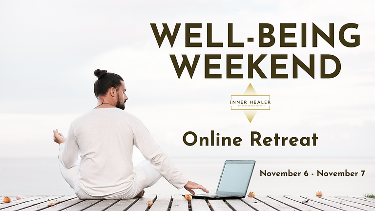 Well-Being Weekend Online Retreat For Sparking Inner Transformation