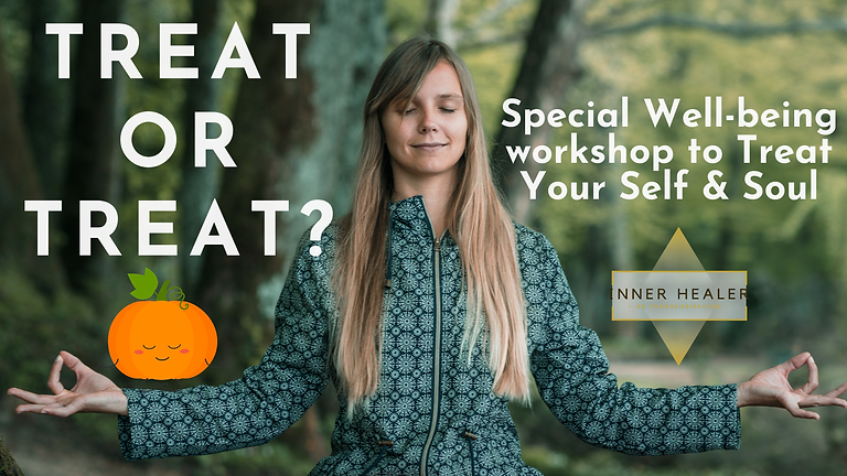 Treat or Treat? Special Well-being workshop to Treat Your Self & Soul