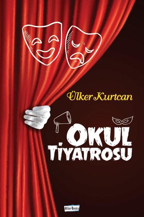 Ülker Kurtcan - Okul Tiyatrosu