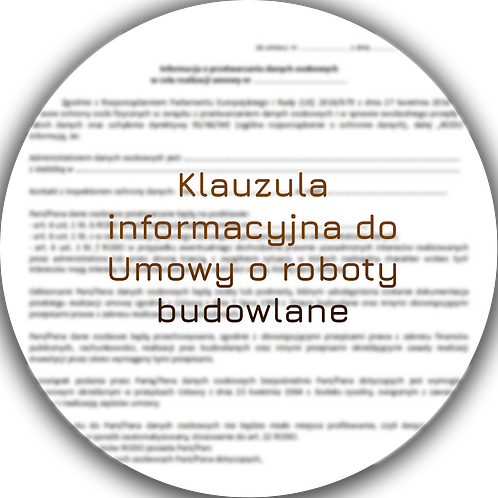 Klauzula informacyjna do Umowy o roboty budowlane