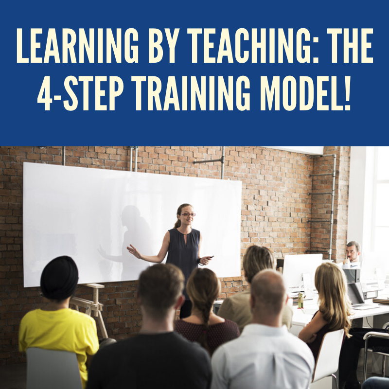 Learning by Teaching_ The 4-Step Trainin