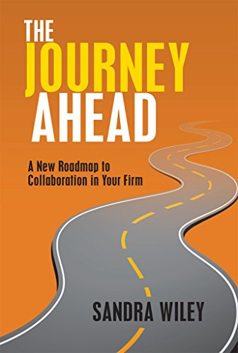 The Journey Ahead: A New Roadmap to Collaboration in Your Firm