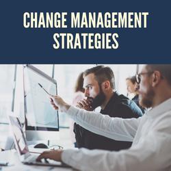 Change Management Strategies