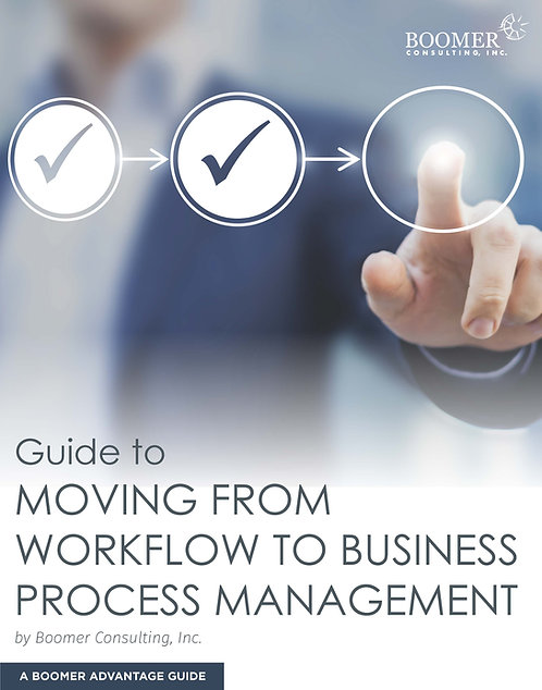 Moving From Workflow to Business Process Management: A Boomer Advantage Guide