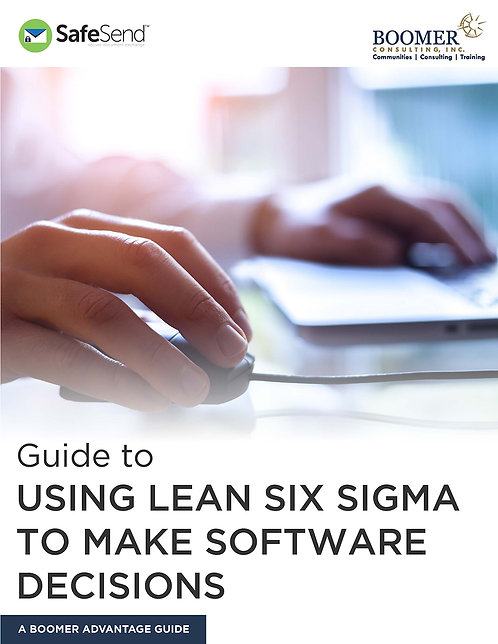Using Lean Six Sigma to Make Software Decisions: A Boomer Advantage Guide