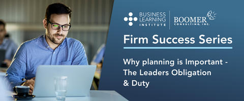 Why Planning Is Important: The Leader's Obligation & Duty