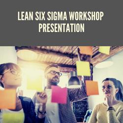 Lean Six Sigma Workshop Final presentati