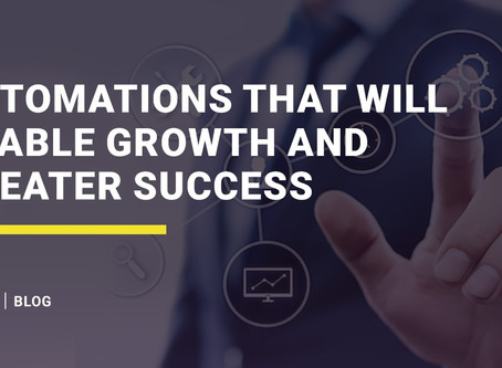 Automations that will enable growth and greater success