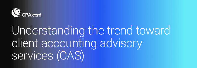 Understanding the trend toward client accounting advisory services (CA