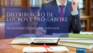 Distribuição de Lucros e Pró-Labore na Sociedade Unipessoal de Advocacia