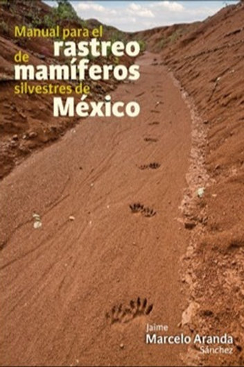 Manual para el rastreo de Mamíferos Silvestres de México