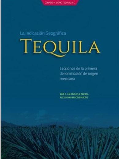 La indicación geográfica; Tequila Lecciones de la primera denominación de origen