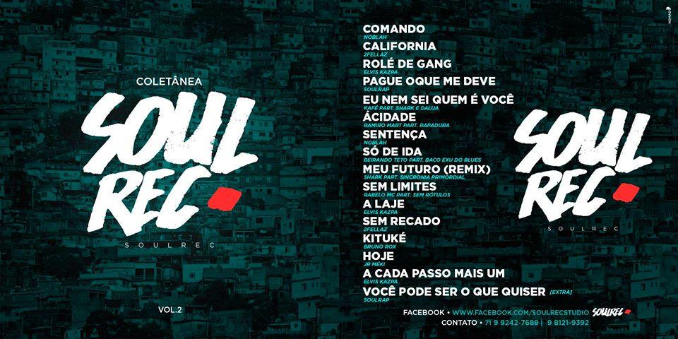 264759524c4 O Rap soteropolitano chegou em peso na nova coletânea da gravadora SoulRec.  Lançado nesta segunda-feira (5)