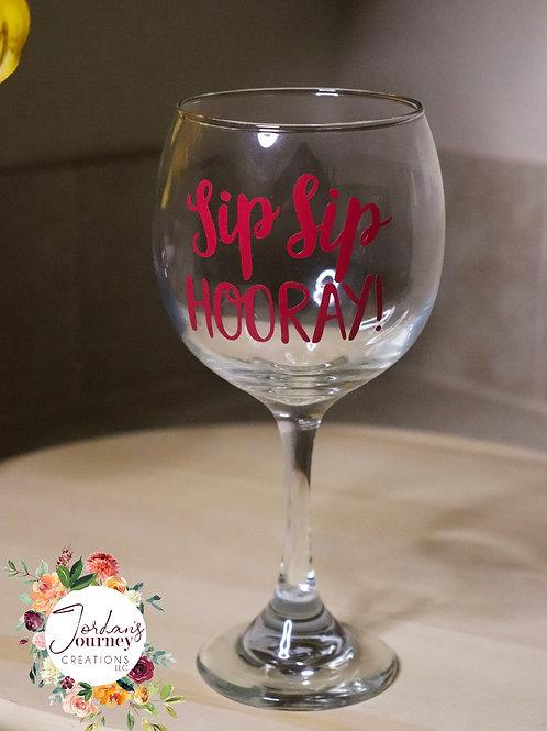 """Sip Sip Hooray"" Wine Glas"