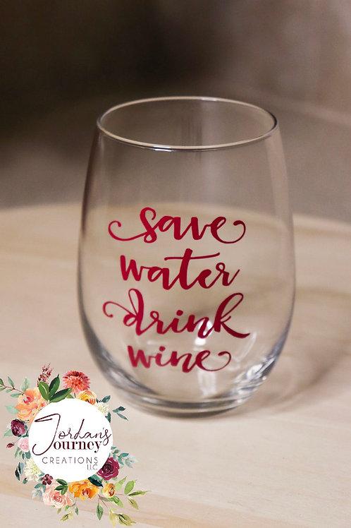 """Save Water Drink Wine"" Stemless Wine Glass"