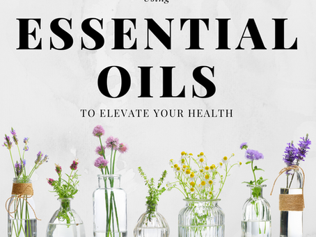 Using Essential Oils to Elevate Your Health