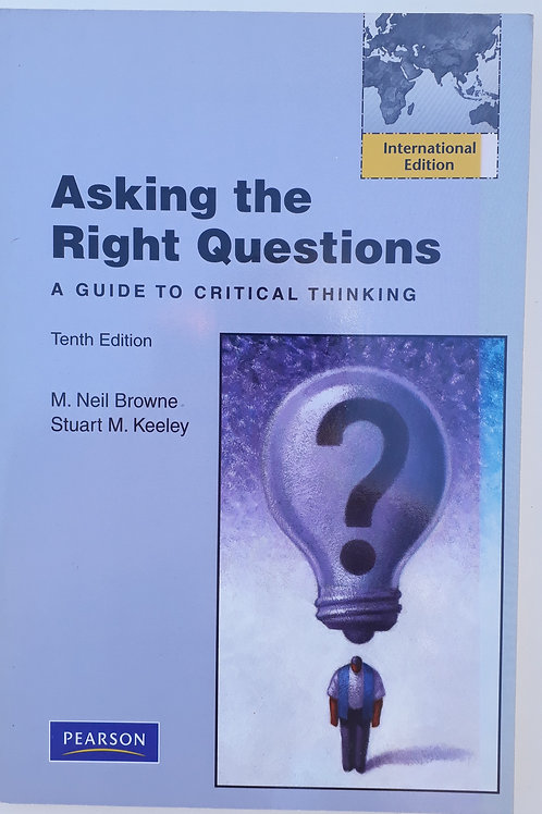 Asking the Right Questions (a guide to critical thinking)