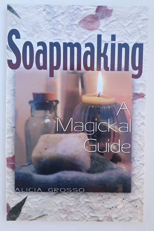 Soapmaking: A Magickal Guide