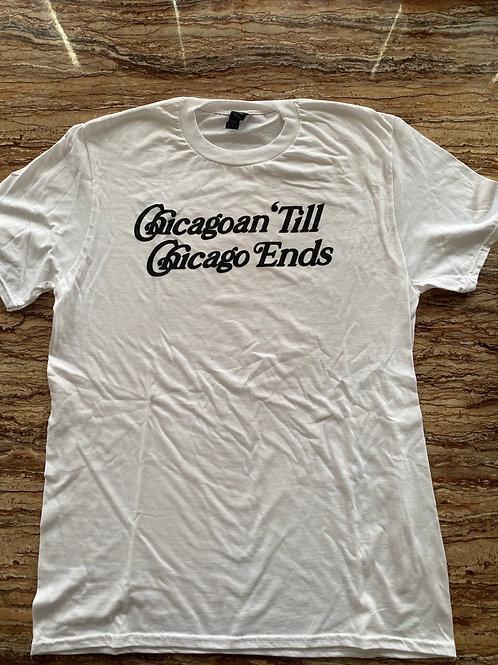 "White ""Till Chicago End"" Tee"